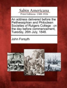 An Address Delivered Before the Peithessiphian and Philoclean Societies of Rutgers College