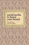 Social Media to Boost Your Brand
