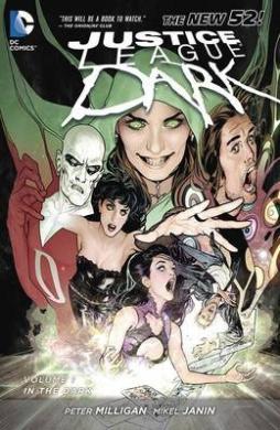 Justice League Dark Vol. 1: In the Dark (the New 52)