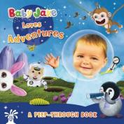 Baby Jake Loves Adventures a Peep-through Book