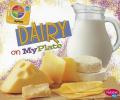 Dairy on MyPlate (Pebble Plus