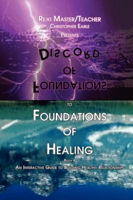 Foundations of Discord to Foundations of Healing: An Interactive Guide to Building Healthy Relationships