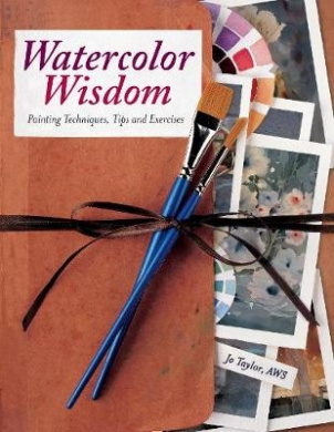 Watercolor Wisdom (NIP): Painting Techniques, Tips and Exercises