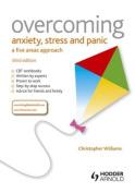 Overcoming Anxiety, Stress and Panic
