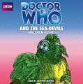 Doctor Who and the Sea-Devils [Audio]