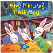 Five Minutes Until Bed [Board Book]