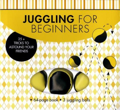 Juggling for Beginners: 25+ Tricks to Astound Your Friends [With 3 Juggling Balls]