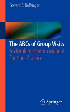 The ABCs of Group Visits: An Implementation Manual for Your Practice