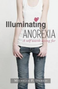 Illuminating Anorexia