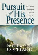 Pursuit of His Presence