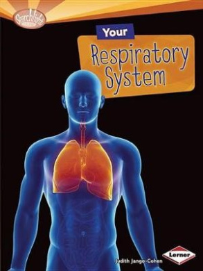 Your Respiratory System (Searchlight Books: How Does Your Body Work? (Paperback))
