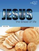 The Bread of Life: Part 2