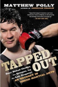 Tapped Out: Rear Naked Chokes, the Octagon, and the Last Emperor