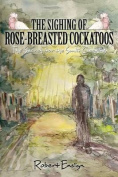 The Sighing of Rose-Breasted Cockatoos