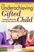 The Underachieving Gifted Child