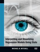 Interpreting and Visualizing Regression Models Using Stata