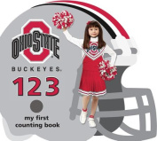 Ohio State Buckeyes 123 (My First Counting Books (Michaelson Entertainment)) [Board book]