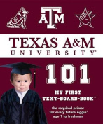Texas A&M University 101 (My First Text-Board-Book) [Board book]