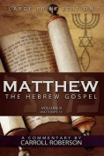 Matthew, the Hebrew Gospel (Volume II, Matthew 9-17) Large Print Edition [Large Print]