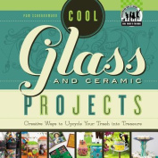Cool Glass and Ceramic Projects