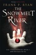 The Snowmelt River