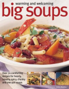 Warming and Welcoming Big Soups