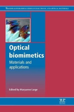 Optical Biomimetics: Materials and Applications (Woodhead Publishing Series in Electronic and Optical Materials)