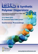 Latex and Synthetic Polymer Dispersions 2012 Conference Proceedings
