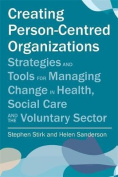 Creating Person-Centred Organisations