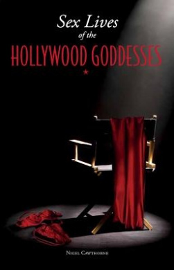 Sex Lives of the Hollywood Goddesses