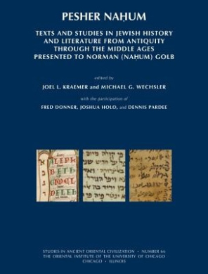Pesher Nahum: Texts and Studies in Jewish History and Literature from Antiquity Through the Middle Ages Presented to Norman (Nahum) Golb