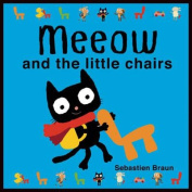 Meeow and the Little Chairs [Board book]