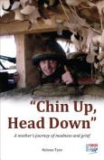 Chin Up, Head Down
