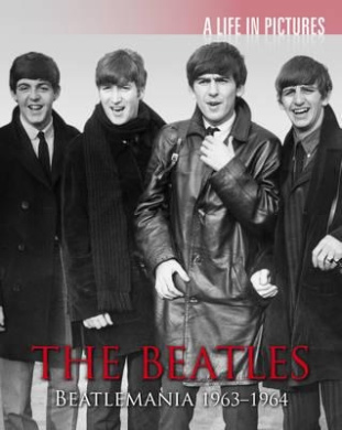 The Beatles: A Life in Pictures (Life in Pictures)