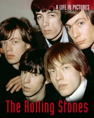Rolling Stones: A Life in Pictures (Life in Pictures)