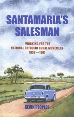 Santamaria's Salesman: Working for the National Catholic Rural Movement 1959-1961