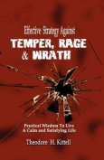 Effective Strategy Against Temper, Rage, & Wrath  : Practical Wisdom to Live a Calm & Satisfying Life