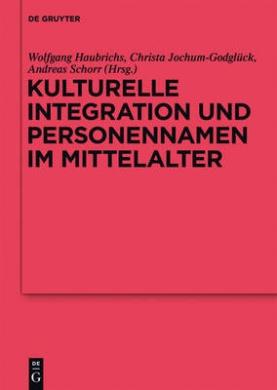 Kulturelle Integration Und Personennamen Im Mittelalter (Reallexikon Der Germanischen Altertumskunde - Erg Nzungsb Nd)