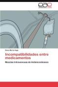 Incompatibilidades Entre Medicamentos [Spanish]