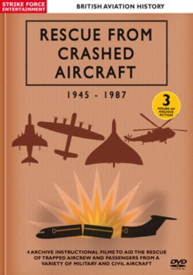 British Aviation History: Rescue from Crashed Aircraft 1945-1987