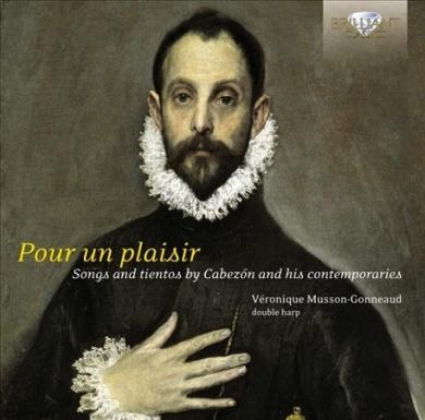 Antonio de Cabez?n: Pour un Plaisir