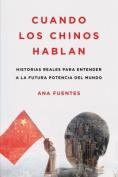 Cuando los Chinos Hablan [Spanish]