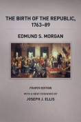 The Birth of the Republic, 1763-89, Fourth Edition (Chicago History of American Civilization