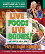 Live Foods Live Bodies
