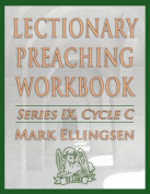 Lectionary Preaching Workbook, Series IX, Cycle C