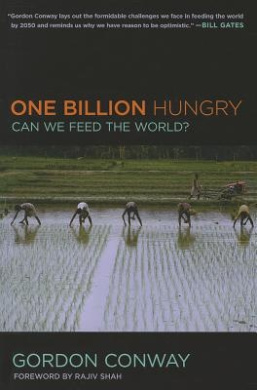 One Billion Hungry: Can We Feed the World?