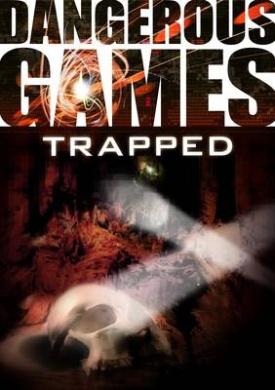 Dangerous Games: Trapped (Dangerous Games)