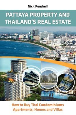 Pattaya Property & Thailand Real Estate - How to Buy Condominiums, Apartments, Flats and Villas on the Thai Property Market