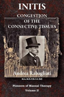 Initis - Congestion of the Connective Tissues: Pioneers in Manual Therapy Volume II