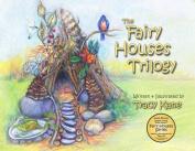 The Fairy Houses Trilogy